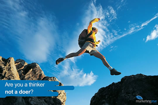 A must read for sme's : Are you a thinker... not a doer? - Marketing Eye Magazine
